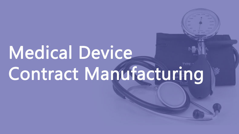 medical device contract manufacturing, contract manufacturing